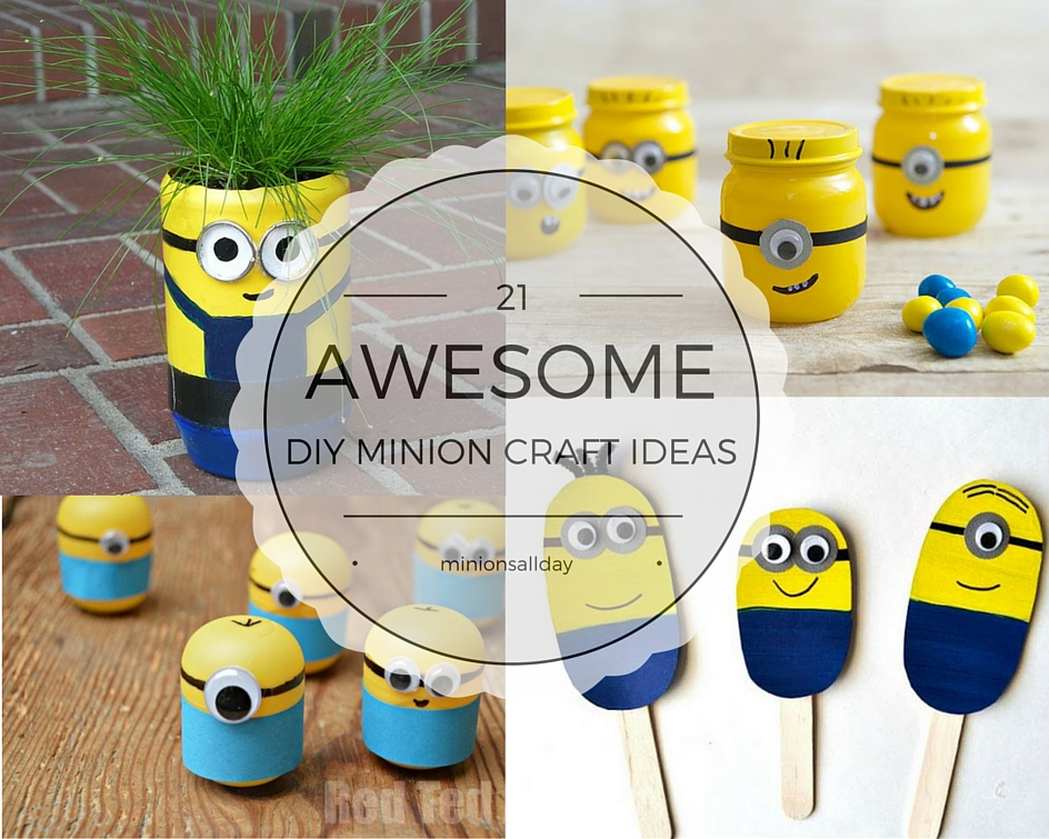21 Awesome Diy Minions Craft Ideas Minionsallday