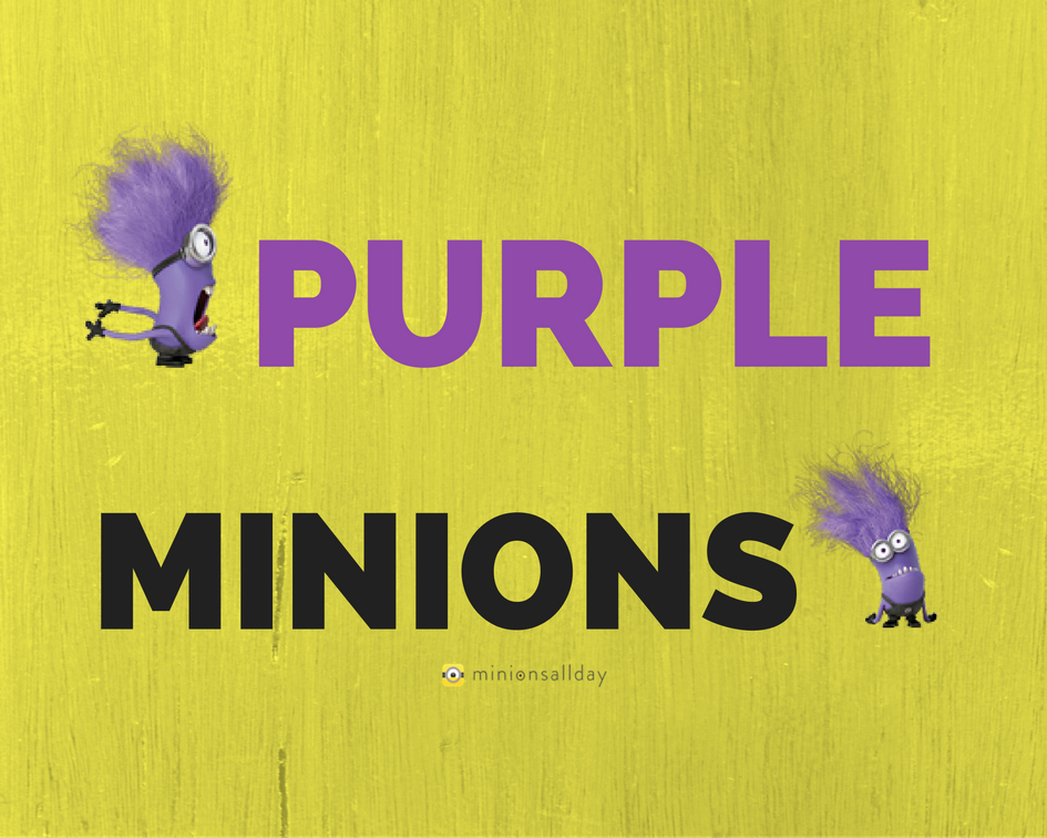 Purple Minions: Evil, Destructive, Adorable